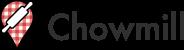 Chowmill